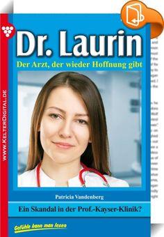Dr. Laurin 109 - Arztroman    ::  Dr. Laurin ist ein beliebter Allgemeinmediziner und Gynäkologe. Bereits in jungen Jahren besitzt er eine umfassende chirurgische Erfahrung. Darüber hinaus ist er auf ganz natürliche Weise ein Seelenarzt für seine Patienten. Die großartige Schriftstellerin Patricia Vandenberg, die schon den berühmten Dr. Norden verfasste, hat mit den 200 Romanen Dr. Laurin ihr Meisterstück geschaffen.  Mit sorgenvoller Miene saß Dr. Leon Laurin an seinem Schreibtisch, a...