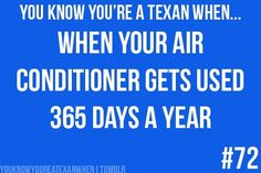 You know your a Texan when..