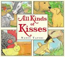 All Kinds of Kisses  by Nancy Tafuri - Age 2 and up - Hardcover - A Caldecott Honoree delivers a heartfelt homage to wonderful kisses of all kinds, as beautiful illustrations follow a mama bird's journey across the farm, on her way to give her own baby some special affection.