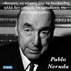 Γεννήθηκε στις 12 Ιουλίου 1904 Wise Man Quotes, Men Quotes, Life Quotes, Life Code, Pablo Neruda, Greek Quotes, Poetry Quotes, Beautiful Words, Wise Words