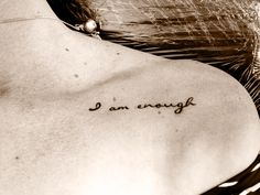 I am enough tattoo, by Brock at Otautahi Tattoo on K Rd Auckland