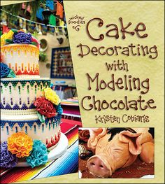 Cake Decorating with Modeling Chocolate : Book 1 in the Wicked Goodies Series Modeling Chocolate Recipes, Chocolate Videos, Burger Cake, Piano Cakes, Beach Themed Cakes, Biscuit, Owl Cakes, Buy Cake, Chocolate Flowers