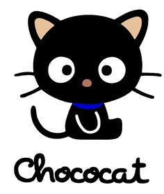 Chococat ♥.  In Japan, Chococat is not very popular because of the superstitions the Japanese have about black cats warding off evil spirits.