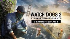 Watch Dogs 2 System Requirements PC (2016) Min and Max