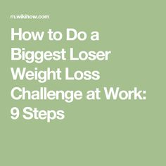 how to do a biggest loser weight loss challenge at work research shows that organized weight loss groups have a higher rate of success than individuals