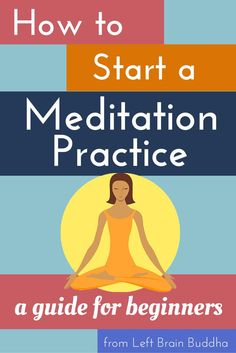 How to Start a Meditation Practice: A Guide for Beginners