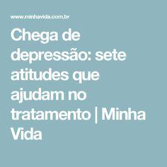 Chega de depressão: sete atitudes que ajudam no tratamento | Minha Vida