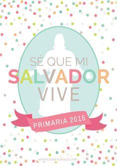 """Para prepararnos para el próximo año, les compartimos unos carteles para sus clases y sus carpetas con el lema de la Primaria """"Sé que mi Salvador vive"""""""
