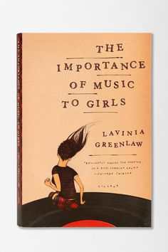 The Importance Of Music To Girls By Lavinia Greenlaw #urbanoutfitters