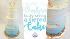 Blue Ombre Buttercream Cake (Youtube Tutorial)
