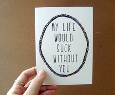 christmasinjuly cij sale funny card my life would suck without you letterhappy etsy notecard quote typography christmas in july on Etsy, $3.00