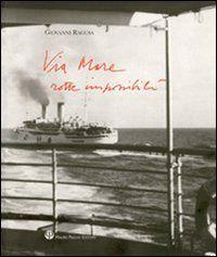 Prezzi e Sconti: Via #mare. rotte impossibili giovanni ragusa  ad Euro 20.40 in #Libri #Libri