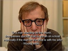 Woody Allen Quotes Sayings Family Time Wife