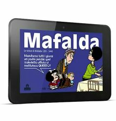 2 de julio de 2015: Los 12 libros en italiano de Mafalda en formato eBook  I 12 libri di Mafalda in italiano disponibili in versione eBook su Amazon Italia, iTunes e su tutti i negozi on-line italiani