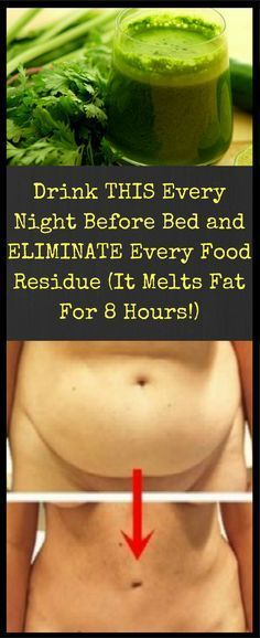 AMAZING RESULTS: Drink THIS Every Night Before Bed and ELIMINATE Every Food Residue (It Melts Fat For 8 Hours!)