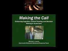 ▶ Making the Call: Enhancing Cognition, Critical Thinking, and Decision Making in Acute Care - YouTube