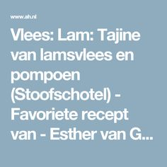 Vlees: Lam: Tajine van lamsvlees en pompoen (Stoofschotel) - Favoriete recept van - Esther van Geffen - Albert Heijn