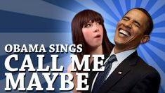 Barack Obama Singing Call Me Maybe by Carly Rae Jepsen (+playlist)