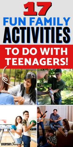 17 Fun Family Activities to Do With Teens!