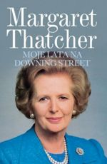 "Margaret Thatcher ""Moje lata na Downing Street"""