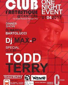 Todd Terry - Club Fantastique at Cantiere - Perugia, Italy - Saturday April 1, 2017