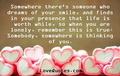 Somewhere Is Thinking Of You  - Love Quotes - http://www.lovequotes.com/somewhere-is-thinking-of-you/