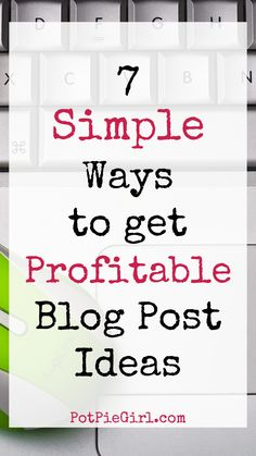 Unique and easy ways to find profitable blog post topics - from PotPieGirl.com via @potpiegirl