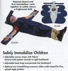 Papoose Board AKA...the BABY SITTER! immobilize your kid/loved one in style