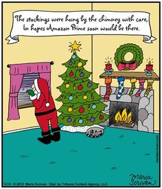 Half Full comic - Christmas humor - The stockings were hung by the chimney with care, in the hopes that Amazon Prime would soon be there.