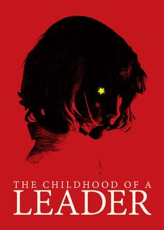 """Check out """"The Childhood of a Leader"""" on Netflix"""