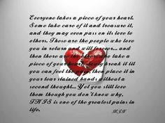 Everyone Takes A Piece Of Your Heart