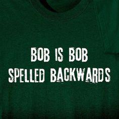 Bob Is Bob Shirts