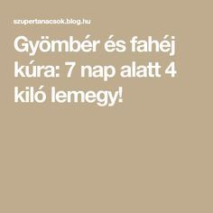 Gyömbér és fahéj kúra: 7 nap alatt 4 kiló lemegy! Lose Weight, Weight Loss, Anti Aging, Remedies, Health Fitness, Workout, Nap, Healthy, Blog