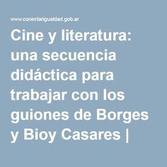 Cine y literatura: una secuencia didáctica para trabajar con los guiones de Borges y Bioy Casares   Conectar Igualdad