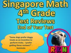 Math in Focus Singapore Math Singapore Math 4th Grade End of Year Test Review (15 pages). This is a test review for the Singapore math program. It is for the fourth grade's End of Year test. Includes answer key. The problems are very similar to the ones on the test, just the numbers and wording have changed. For each problem on the test, there are two or three practice problems. by Ryan Nygren