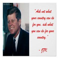 #JFK & 4UrCountry #Quote #Poster 50%off Code ZAZZARTGIFTS @zazzle #Sale Ends Sat 12amPT #presidents #kennedy #art #wallart #gift @pinterest