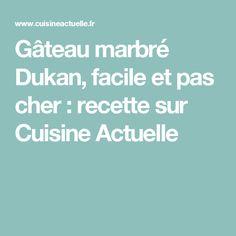 Gâteau marbré Dukan, facile et pas cher : recette sur Cuisine Actuelle