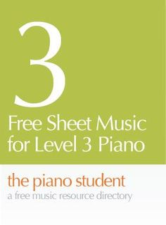 Free Sheet Music for Level 3 Piano | the pianostudent blog - CLICK HERE for sheet music https://thepianostudent.wordpress.com/2008/04/07/free-printable-sheet-music-level-3intermediate/