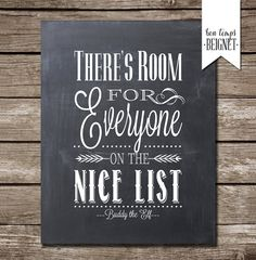 Theres Room for Everyone on the Nice List - Buddy the Elf  Spread a little cheer this holiday season with this printable poster!  Purchase