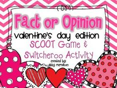 Fact and Opinion Valentine's Day Edition SCOOT and Switcheroo Activity...change facts to opinions and opinions to facts