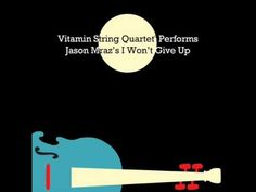 Vitamin String Quartet Performs Jason Mraz's - I Won't Give Up maybe processional or recessional but maybe not. could be used for reception entrance or dance