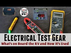 Electrical Test Gear I Have Aboard the RV and Their Uses