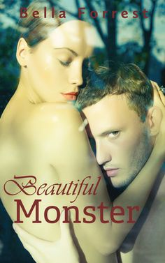 Beautiful Monster (Beautiful Monster #1) by Bella Forrest   (Not Read)