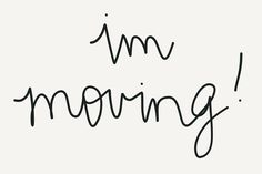 i'm moving! // handwritten calligraphy moving announcement from reidmore blog