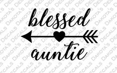 Blessed Auntie SVG for Download by DakotasDecals on Etsy https://www.etsy.com/listing/509812291/blessed-auntie-svg-for-download