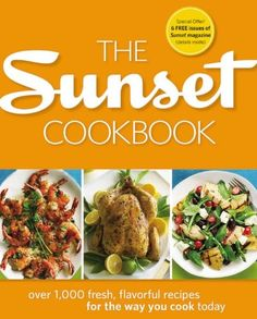 The Sunset Cookbook: Over 1, 000 Fresh, Flavorful Recipes for the Way You Cook Today: Sunset Books, Margo True: 8601404018046: Amazon.com: Books