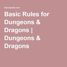 Basic Rules for Dungeons & Dragons ( Free PDF) (Includes both the Player Rules and Dungeon Master Rules)