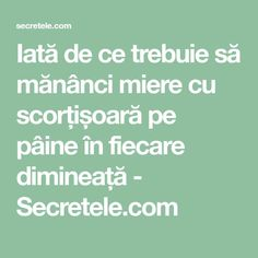 Iată de ce trebuie să mănânci miere cu scorțișoară pe pâine în fiecare dimineață - Secretele.com Natural Health Remedies, Home Remedies, Ayurveda, Good To Know, Counseling, Cancer, Health Fitness, Food And Drink, Sport
