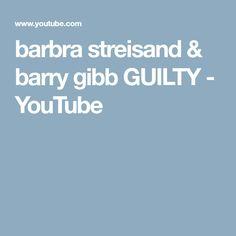 barbra streisand & barry gibb GUILTY - YouTube