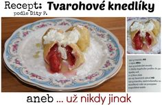 Recept na tvarohové knedlíky Oatmeal, Favorite Recipes, Cooking, Breakfast, Blog, Diet, The Oatmeal, Kitchen, Morning Coffee